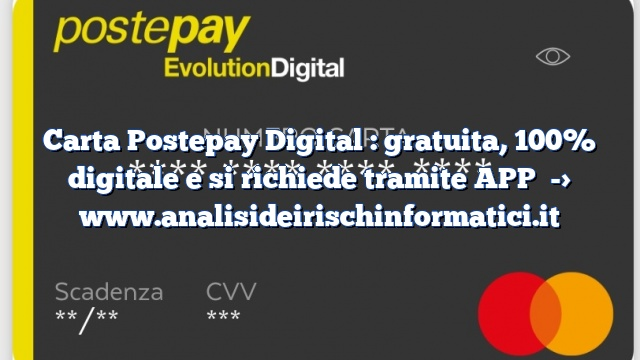 Carta Postepay Digital : gratuita, 100% digitale e si richiede tramite APP