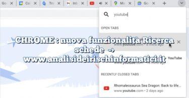 CHROME : nuova funzionalità Ricerca schede
