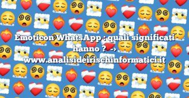 Emoticon WhatsApp : quali significati hanno ?