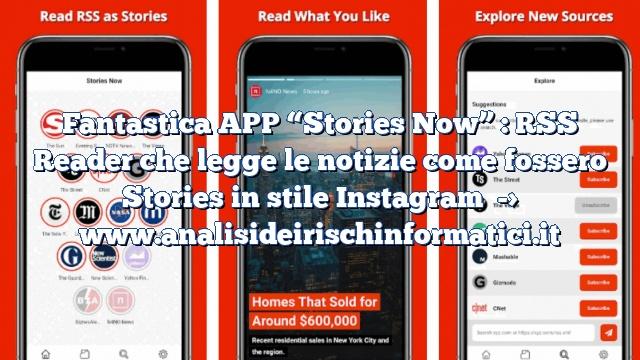 "Fantastica APP ""Stories Now"" : RSS Reader che legge le notizie come fossero Stories in stile Instagram"