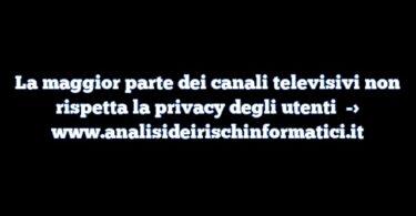 La maggior parte dei canali televisivi non rispetta la privacy degli utenti