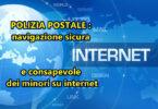 POLIZIA POSTALE : navigazione sicura e consapevole dei minori su internet