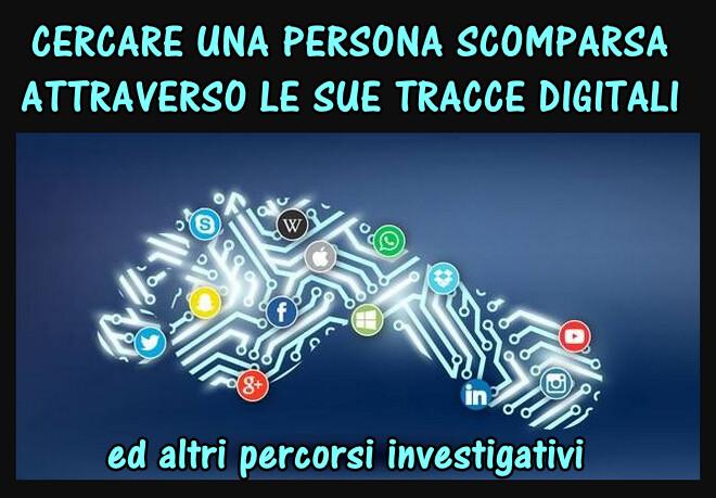 Cercare una persona scomparsa attraverso le sue tracce digitali