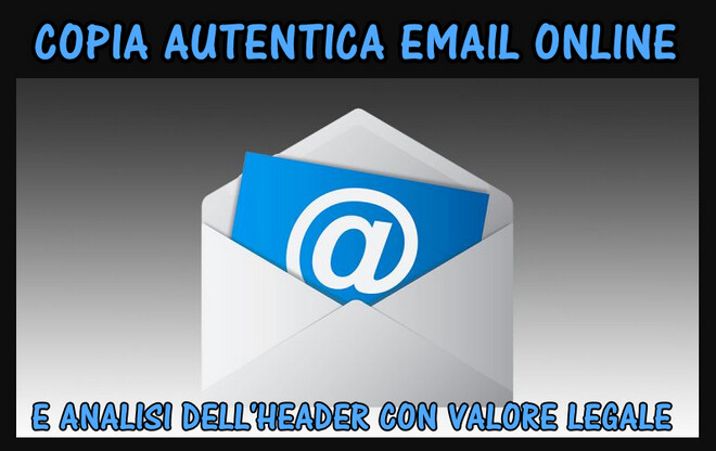 copia autentica email online e analisi header