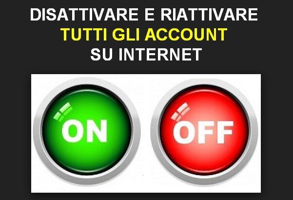 Disattivare e riattivare tutti gli account su internet