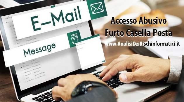 Furto email casella di posta elettronica o accesso abusivo account email : cosa fare ?