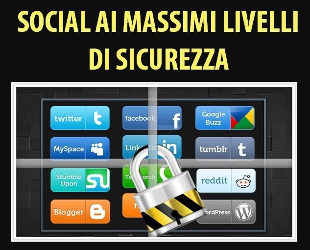 Social ai massimi livelli di sicurezza