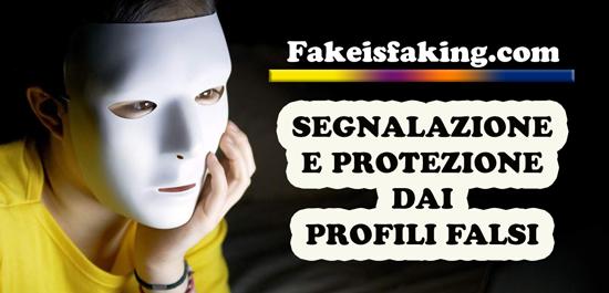 segnalazione profili falsi